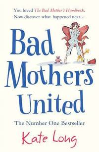 Bad Mothers United (h�ftad)