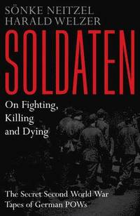 Soldaten - On Fighting, Killing and Dying