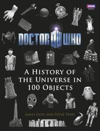 Doctor Who: A History of the Universe in 100 Objects (inbunden)