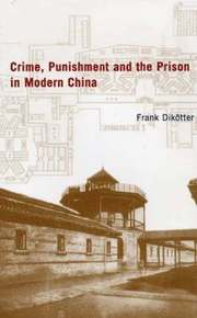 Crime, Punishment and the Prison in China (inbunden)