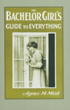 The Bachelor Girl's Guide to Everything