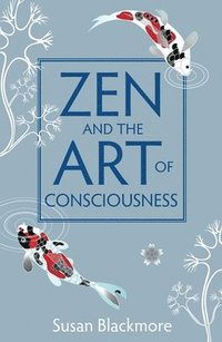 Zen and the Art of Consciousness (inbunden)