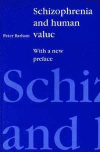 Schizophrenia and Human Value (inbunden)