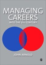 Managing Careers into the 21st Century (h�ftad)