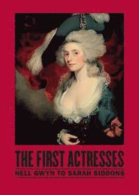 The First Actresses (h�ftad)