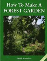 How to Make a Forest Garden (h�ftad)