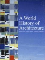 A World History of Architecture (h�ftad)
