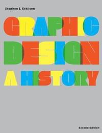 Graphic Design: A History 2nd Edition Paperback