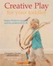 Creative Play For Your Toddler (h�ftad)
