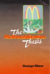 The McDonaldization Of Society Essay Sample