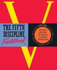 Fifth Discipline Fieldbook (inbunden)