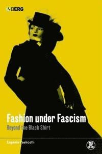 Fashion Under Fascism (h�ftad)