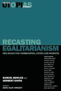 Real Utopias Project: v. 3 Recasting Egalitarianism - New Rules for Communities, States and Markets (h�ftad)