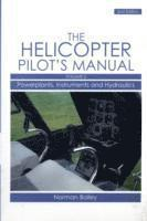 Helicopter Pilot's Manual: v. 2 Powerplants, Instruments and Hydraulics (h�ftad)
