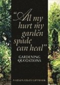 All My Hurt My Garden Spade Can Heal