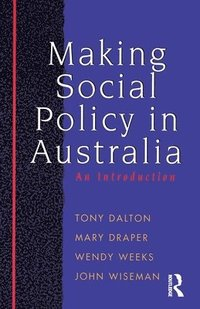 Making Social Policy in Australia (h�ftad)