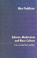 Adorno, Modernism and Mass Culture (h�ftad)