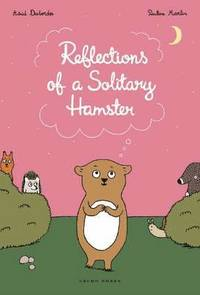 The Reflections of a Solitary Hamster