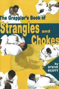 The Grappler's Book of Strangles and Chokes (h�ftad)