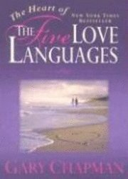 The Heart of the Five Love Languages (h�ftad)