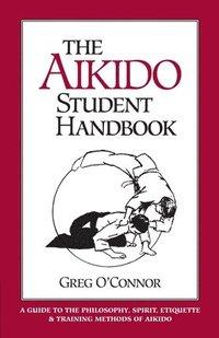 The Aikido Student Handbook (h�ftad)