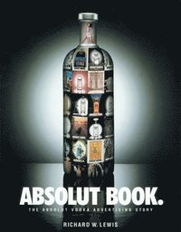 Absolut Vodka Advertising Story: Vodka