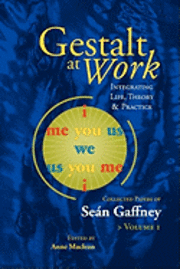 Gestalt at Work: Integrating Life, Theory and Practice (h�ftad)