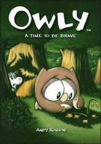 Owly: v. 4 Time to be Brave (h�ftad)