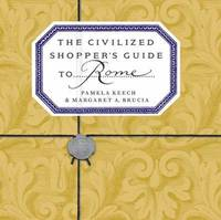The Civilized Shopper's Guide to Rome (h�ftad)