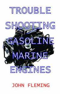 Troubleshooting Gasoline Marine Engines