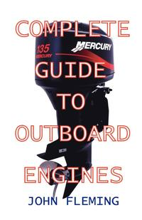 The Complete Guide to Outboard Engines (h�ftad)