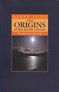 The Origins of Man and the Universe (h�ftad)