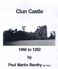 Clun Castle, 1066-1282 (h�ftad)