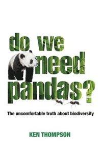 Do We Need Pandas? (inbunden)