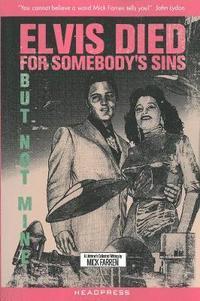 Elvis Died for Somebody's Sins... (h�ftad)