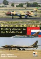 Soviet and Russian Military Aircraft in the Middle East (inbunden)
