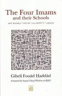 The Four Imams and Their Schools (h�ftad)