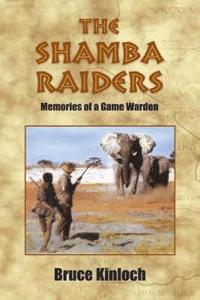 The Shamba Raiders (h�ftad)