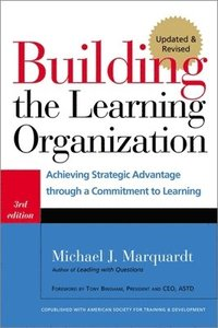 Building the Learning Organization (inbunden)