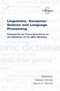 Linguistics, Computer Science and Language Processing (inbunden)