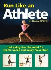 Run Like an Athlete (h�ftad)