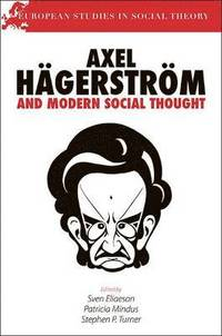 Axel Hagerstrom and Modern Social Thought (h�ftad)