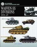 The Essential Vehicle Identification Guide: Waffen-SS Divisions 1939 - 45