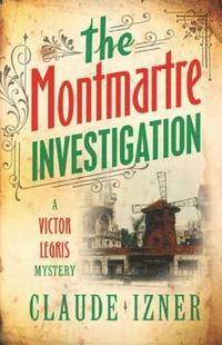 The Montmartre Investigation (inbunden)
