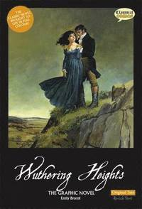 Wuthering Heights the Graphic Novel Original Text (h�ftad)