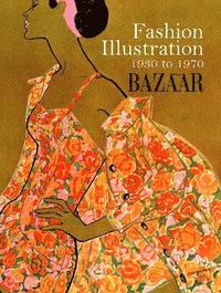 Fashion Illustration, 1930 to 1970 (inbunden)
