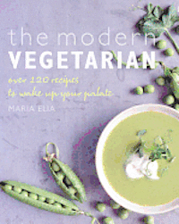 The Modern Vegetarian: Food Adventures for the Contemporary Palate (h�ftad)