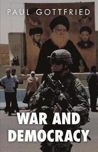 War and Democracy (inbunden)