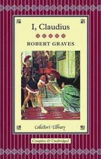 robert graves i claudius essay Robert von ranke graves (24 july 1895 – 7 december 1985), also known as robert ranke graves and most commonly robert graves, was an english poet.