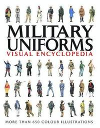 Military Uniforms Visual Encyclopedia (inbunden)